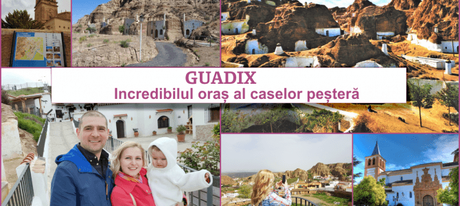 Guadix – Incredibilul oraș al caselor peșteră